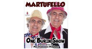 Martufello - One Burin Show
