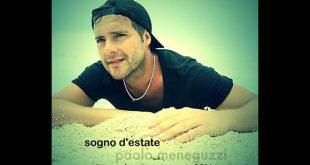 Paolo Meneguzzi - Sogno d'estate