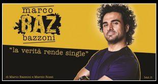 Marco BAZ Bazzoni - La verità rende single