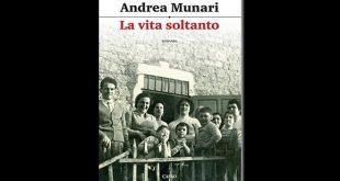 La vita soltanto Andrea Munari