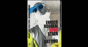 Enrico Ruggeri - Sono stato più cattivo