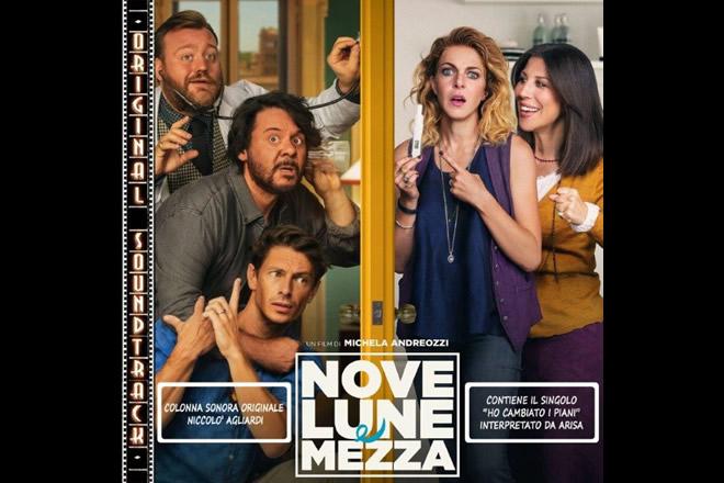Nove lune e mezza con la colonna sonora di Niccolò Agliardi ed un brano interpretato da Arisa.