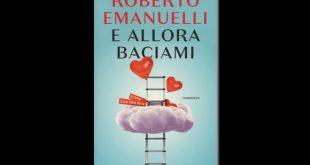 Roberto Emanuelli - E allora baciami