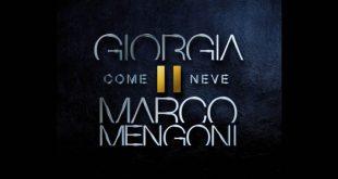 Come Neve, Giorgia e Marco Mengoni