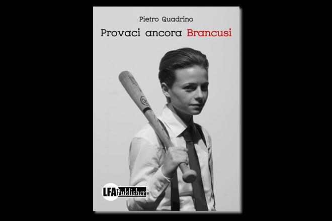 Provaci ancora Brancusi, Pietro Quadrino