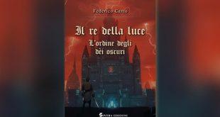 Federico Carro - Il re della luce. L'ordine degli dei oscuri
