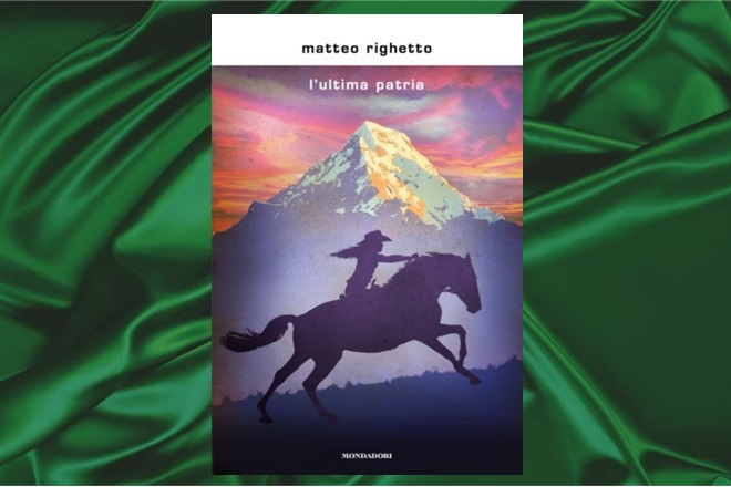 L'ultima patria di Matteo Righetto