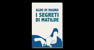 I segreti di Matilde, di Aldo di Mauro
