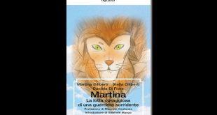 Martina. La lotta coraggiosa di un leone sorridente