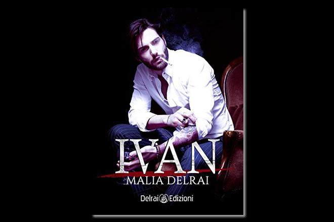Ivan, il romanzo di Malia Delrai