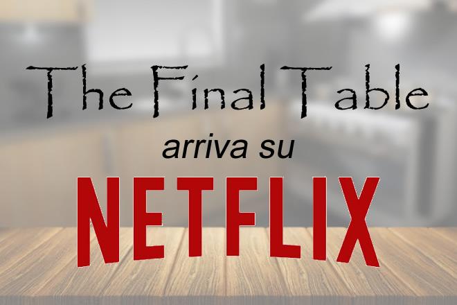 The Final Table su Netflix