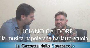 Luciano Caldore sulla musica napoletana