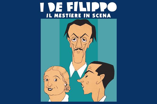 I De Filippo, il mestiere in scena