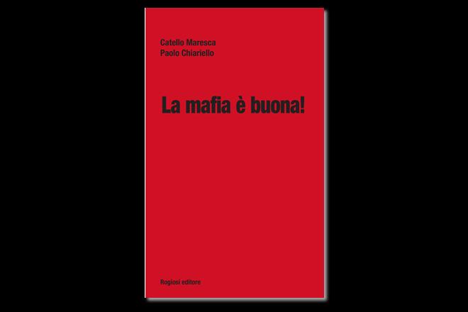 La mafia è buona - Libro