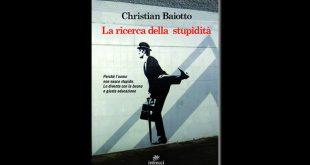 Christian Baiotto - La ricerca della stupidità