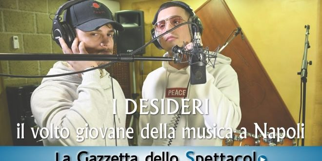 I Desideri: i rapper dal cuore romantico – Video
