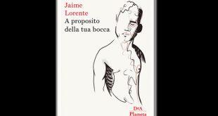 Jaime Lorente - A proposito della tua bocca