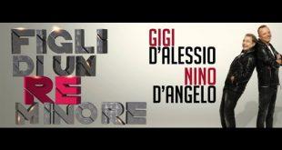 Nino D'Angelo e Gigi D'Alessio per Figli di un Re minore