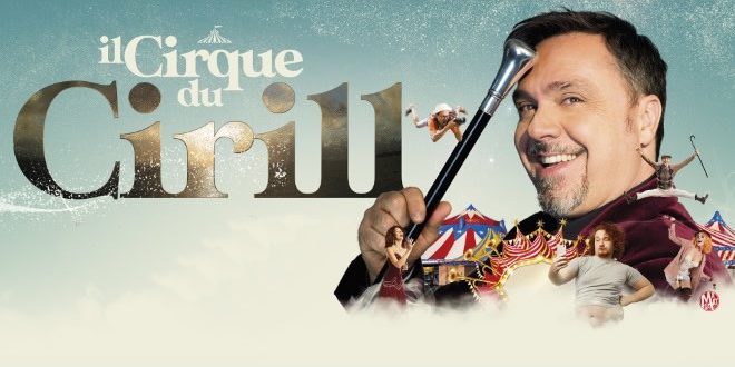 Gabriele Cirilli debutta con Il Cirque du Cirill