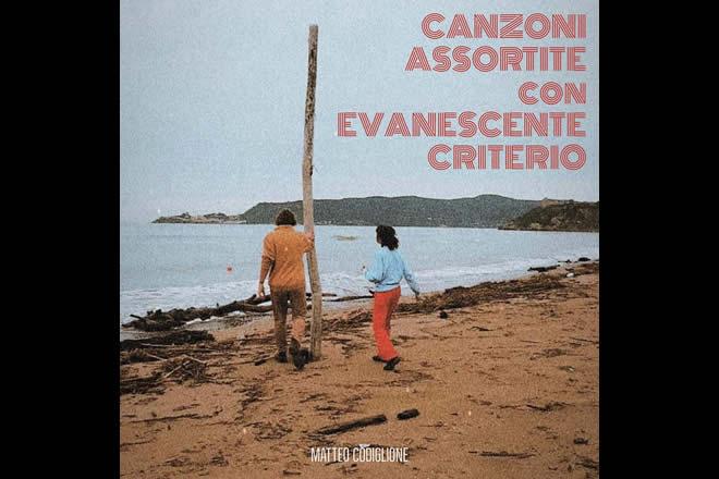 Matteo Codiglione - Canzoni assortite con evanescente criterio
