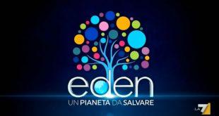 Eden un pianeta da salvare su La7
