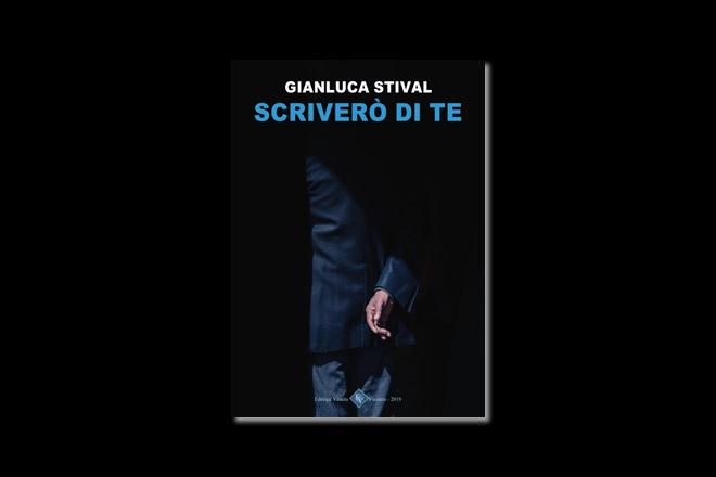 Scriverò di te - Gianluca Stival