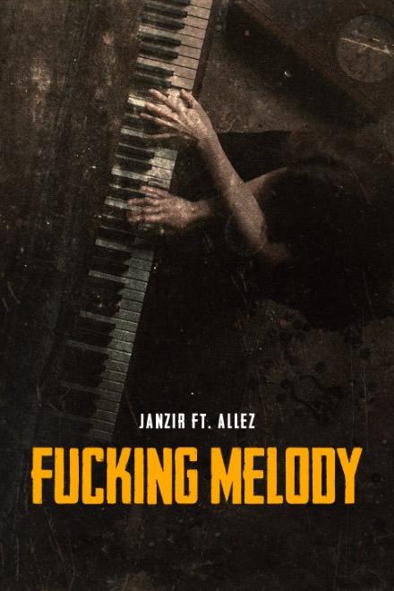 Fucking Melody - Janzir ft. Allez