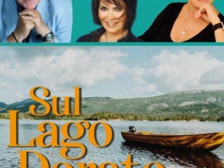 Sul lago dorato: in scena D'Angelo, Clery e Fiordaliso