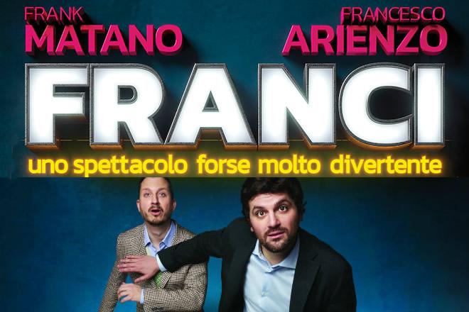 Franci - Frank Matano e Francesco Arienzo