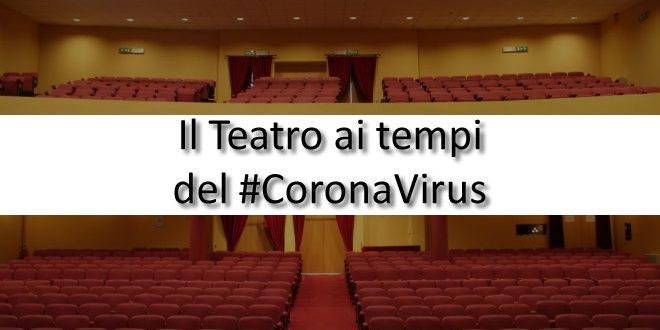 Teatri: il CoronaVirus non ferma lo spettacolo