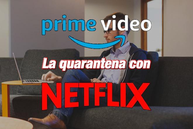 La quarantena con Amazon Prime Video e Netflix