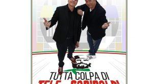 Tutta colpa di TeleGaribaldi con Alan De Luca e Lino D'Angiò