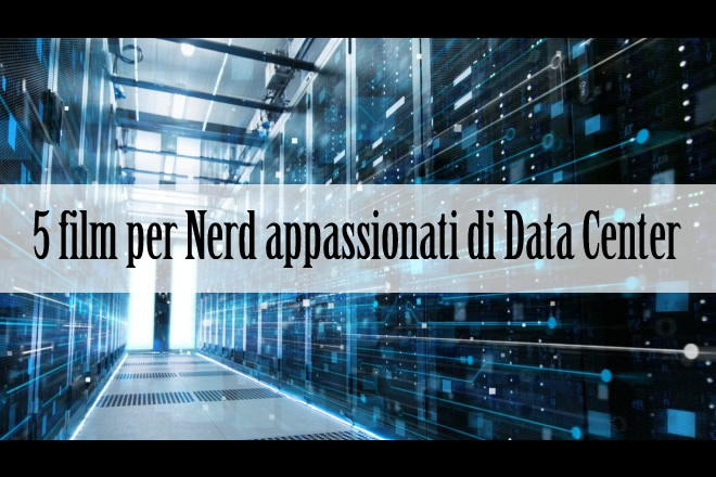 I film che parlano di Data Center