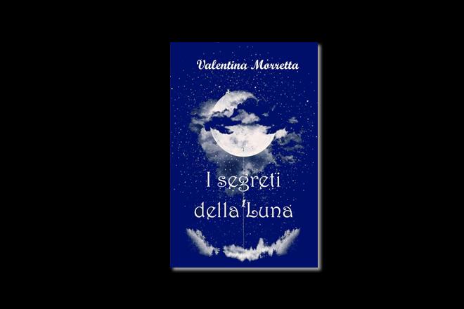 I segreti della Luna, di Valentina Morretta