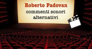 Roberto Padovan, Commenti sonori alternativi