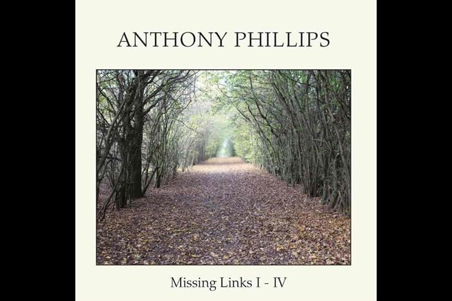 Anthony Phillips - Missing Links I-IV