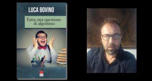 Tutta una questione di algoritmo, di Luca Bovino