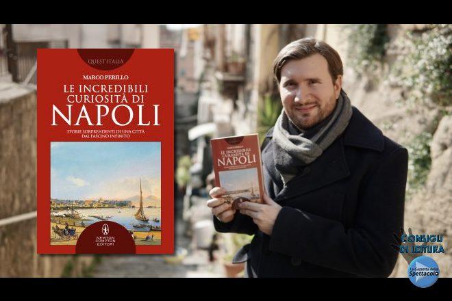 Marco Perillo - Le incredibili curiosità di Napoli