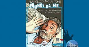 Mungi da me, di Francesco Paolantoni