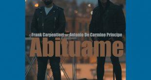 Frank Carpentieri e Antonio De Carmine Principe - Abituame