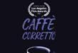 Caffè Corretto, il corto al LA Film Awards